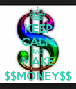 KEEP CALM AND MAKE $$MONEY$$ - Personalised Poster large
