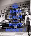 KEEP CALM AND MAKE MONEY ! - Personalised Poster large