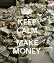 KEEP CALM AND MAKE MONEY - Personalised Poster large