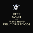 KEEP CALM AND Make more DELICIOUS FOODS - Personalised Poster large