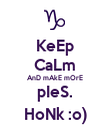 KeEp CaLm AnD mAkE mOrE pIeS. HoNk :o) - Personalised Poster large