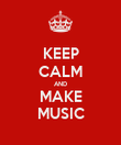 KEEP CALM AND MAKE MUSIC - Personalised Poster large