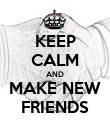 KEEP CALM AND MAKE NEW FRIENDS - Personalised Poster large