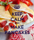 KEEP CALM AND MAKE PANCAKES - Personalised Poster large