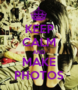 KEEP CALM AND MAKE PHOTOS - Personalised Poster large