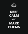 KEEP CALM AND MAKE POEMS - Personalised Poster large