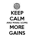 KEEP CALM AND MAKE SOME MORE GAINS - Personalised Poster large