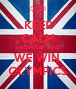 KEEP CALM AND MAKE SURE WE WIN  OLYMPICS - Personalised Poster large