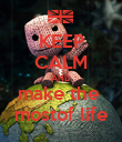 KEEP CALM AND make the  mostof life - Personalised Poster large
