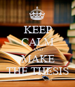 KEEP CALM AND MAKE THE THESIS - Personalised Poster large
