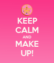 KEEP CALM AND MAKE UP! - Personalised Poster large