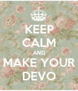 KEEP CALM AND MAKE YOUR DEVO - Personalised Poster large