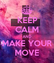 KEEP CALM AND MAKE YOUR MOVE - Personalised Poster large