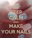 KEEP CALM AND MAKE YOUR NAILS - Personalised Poster large