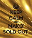 KEEP CALM AND MAKO' SOLD OUT  - Personalised Poster large