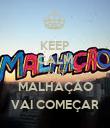 KEEP CALM AND MALHAÇÃO VAI COMEÇAR - Personalised Poster large