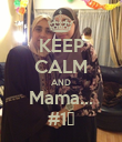 KEEP CALM AND Mama... #1❤ - Personalised Poster large