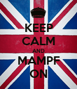 KEEP CALM AND MAMPF ON - Personalised Poster large