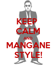 KEEP  CALM AND MANGANE STYLE! - Personalised Poster large