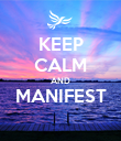 KEEP CALM AND MANIFEST  - Personalised Poster large