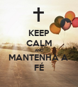 KEEP CALM AND MANTENHA A  FÉ - Personalised Poster large