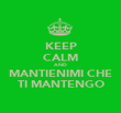 KEEP CALM AND MANTIENIMI CHE TI MANTENGO - Personalised Poster large