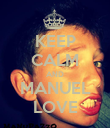 KEEP CALM AND MANUEL LOVE - Personalised Poster large