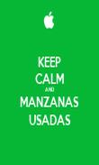 KEEP CALM AND MANZANAS USADAS - Personalised Poster large