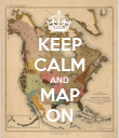 KEEP CALM AND MAP ON - Personalised Poster large