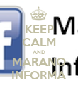 KEEP CALM AND MARANO INFORMA - Personalised Poster large