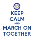KEEP CALM AND MARCH ON TOGETHER - Personalised Poster large