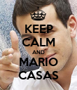 KEEP CALM AND MARIO CASAS - Personalised Poster large