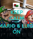 KEEP CALM AND MARIO & LUIGI ON - Personalised Poster large