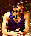 KEEP CALM AND MARLOS IS REAL - Personalised Poster large