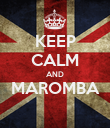 KEEP CALM AND MAROMBA  - Personalised Poster large