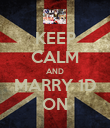 KEEP CALM AND MARRY 1D ON - Personalised Poster large