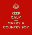 KEEP CALM AND MARRY A COUNTRY BOY - Personalised Poster large