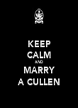 KEEP CALM AND MARRY A CULLEN - Personalised Poster large