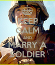 KEEP CALM AND MARRY A SOLDIER - Personalised Poster large