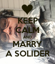 KEEP CALM AND MARRY A SOLIDER - Personalised Poster small
