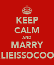 KEEP CALM AND MARRY CHARLIEISSOCOOLLIKE - Personalised Poster large