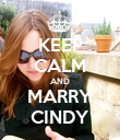 KEEP CALM AND MARRY CINDY - Personalised Poster large