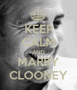 KEEP CALM AND MARRY CLOONEY - Personalised Poster large