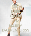 KEEP CALM AND MARRY DARREN CRISS - Personalised Poster large
