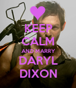 KEEP CALM AND MARRY DARYL DIXON - Personalised Poster large
