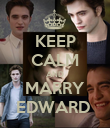 KEEP CALM AND MARRY EDWARD  - Personalised Poster large