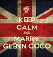 KEEP CALM AND MARRY GLENN COCO - Personalised Poster large