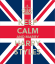 KEEP CALM AND MARRY HARRY STYLES - Personalised Poster large