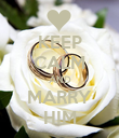KEEP CALM AND MARRY HIM - Personalised Poster large