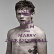 KEEP CALM AND MARRY JACK O'CONNELL  - Personalised Poster large